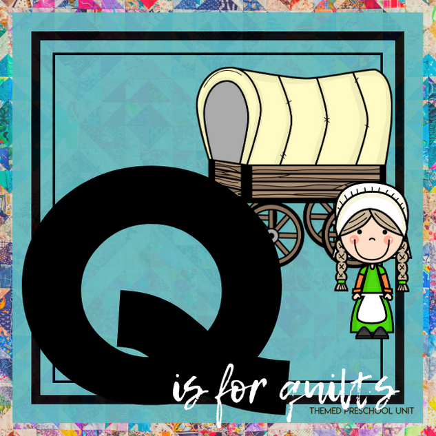 Q is for Quilts and Western Themed Unit-Preschool Lesson Plans