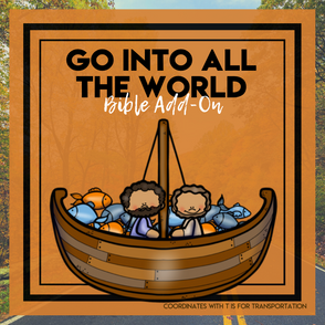 Go Into All the World: Transportation Bible Add-On Mini Unit Lessons