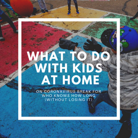 What to do with kids at home