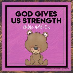 God Gives Us Strength: Bears Bible Add-On Mini Unit Lessons