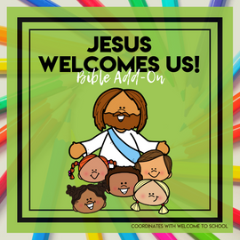 Jesus Welcomes Us: Welcome Bible Add-On Mini Unit Lessons