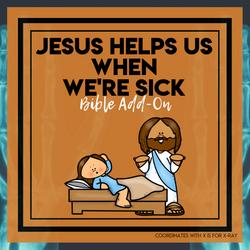 Jesus Helps Us When We're Sick