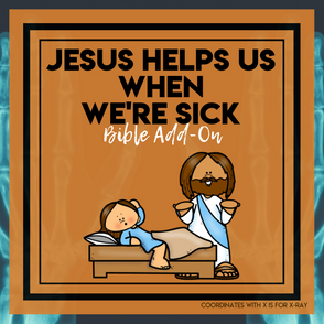 Jesus Helps Us When We're Sick: X-Ray Bible Add-On Mini Unit Lessons