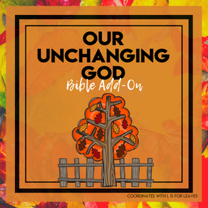 Our Unchanging God: Leaves Bible Add-On Mini Unit Lessons