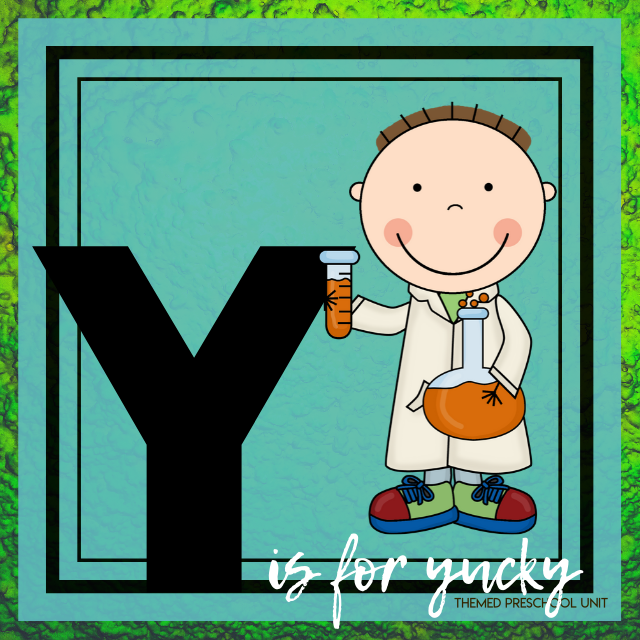 Y is for Yucky Science