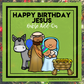 Happy Birthday Jesus: C is for Christmas Bible Add-On Mini Unit Lessons