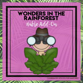 Wonders in the Rainforest: Rainforest Bible Add-On Mini Unit Lessons