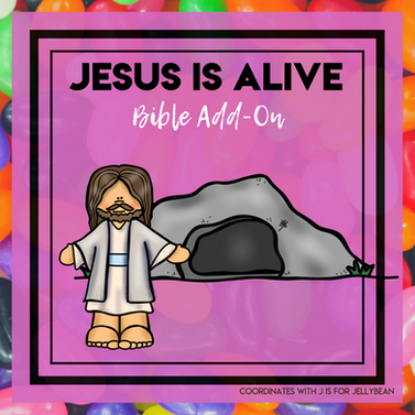Jesus is Alive - Jellybean Bible Add-On Mini Unit Lessons - Easter/Resurrection
