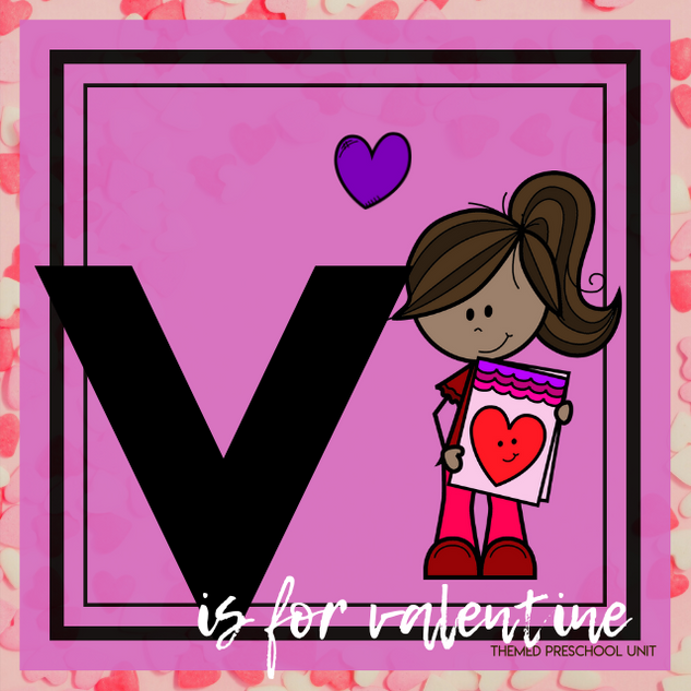 V is for Valentine's Day Themed Unit-Preschool Lesson Plans