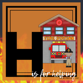 H is for Helping Our Community/Fire Safety Themed Unit-Preschool Lessons