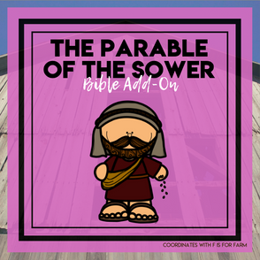 The Parable of the Sower: Farm Bible Add-On Mini Unit Lessons