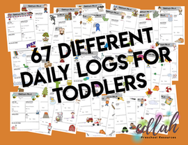 67 Different TODDLER (1's and 2's) Daily Logs