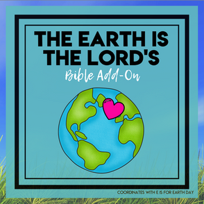 The Earth is the Lord's - Earth Day Bible Add-On Mini Unit Lessons - Stewardship