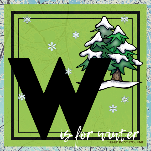 W is for Winter Themed Unit-Preschool Lesson Plans