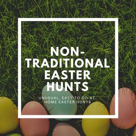 Non-Traditional Easter Egg Hunts