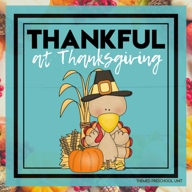 Thankful at Thanksgiving Themed Unit-Preschool Lesson Plans