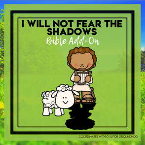 I Will Not Fear The Shadows: Groundhog Day Bible Add-On Mini Unit Lessons