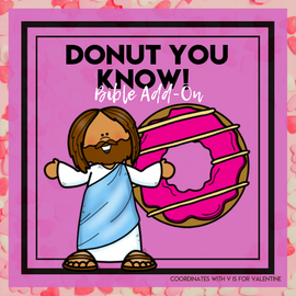 Donut You Know!?!: Valentine's Day Bible Add-On Mini Unit Lessons