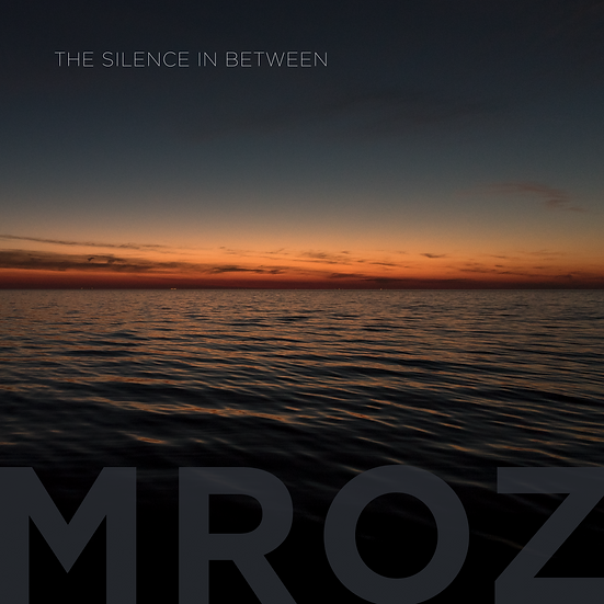 PETE MROZ - THE SILENCE IN BETWEEN