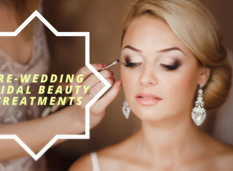 Pre-Wedding Bridal Beauty Treatments