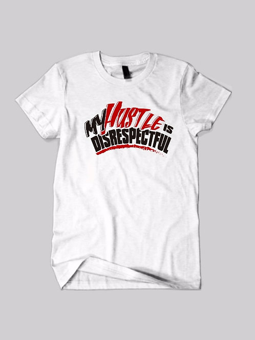My Hustle Is Disrespectful (White and Red)