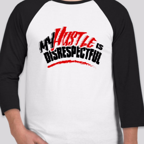 My Hustle Is Disrespectful (Long Sleeve Black and White)