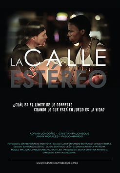 Afiche del cortometraje La Calle Estéreo, Mudra Films, Santiago León, producción audiovisual medellin, contenidos audiovisuales, creación audiovisual