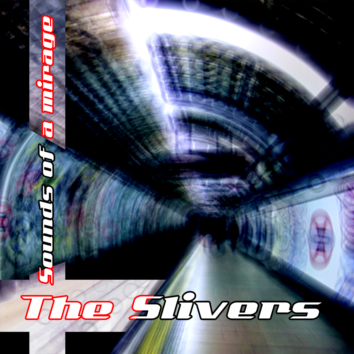 The Slivers - Sounds of a mirage