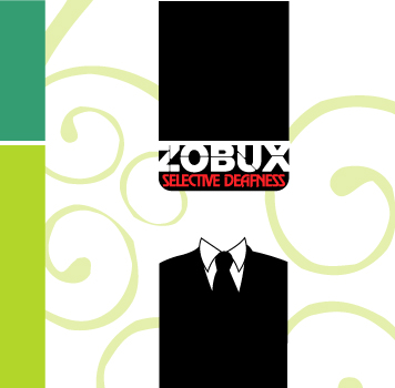Zobux - The Selective Deafness