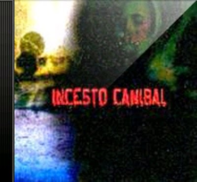 Incesto Caníbal - Incesto Caníbal