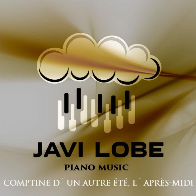 Javi Lobe - Comptine d'un Autre Été, L'Aprés-Midi