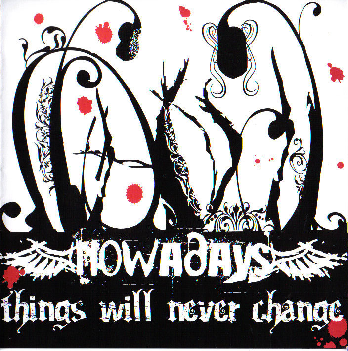 Nowadays - Things Will Never Change