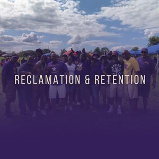 RECLAMATION & RETENTION