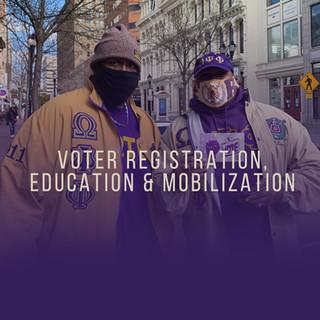 VOTER REGISTRATION, EDUCATION & MOBILIZATION