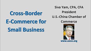 Siva Yam: Webinar - Cross Border E-Commerce for Small Business