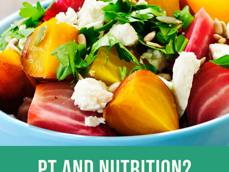 What Does Nutrition Have to do with Physical Therapy?