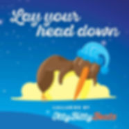 Lay Your Head Down  - songs for New Zealand kids by Itty Bitty Beats
