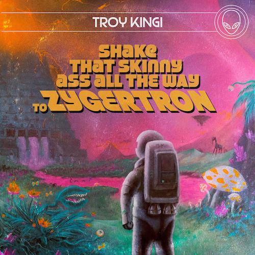 Troy Kingi - Shake That Skinny Ass All T