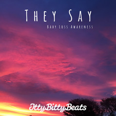 They Say - Babyloss Awareness