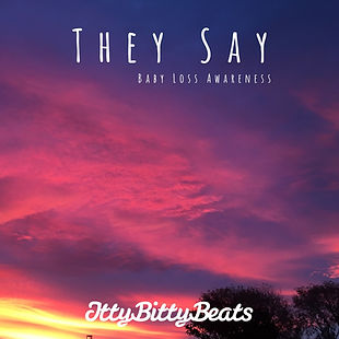 They Say - Songs for Baby Loss Awareness by Itty Bitty Beats