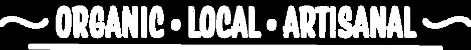 ORGANIC LOCAL ARTISANAL.png