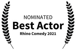 NOMINATED - Best Actor - Rhino Comedy 2021 copy B