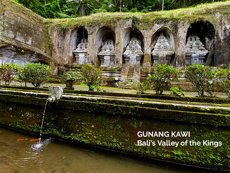 GUNUNG KAWI - BALI'S VALLEY OF KINGS