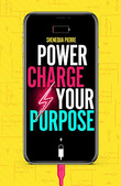 Power Charge Your Purpose