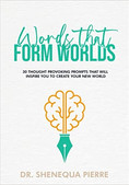 Words that form Worlds: 30 Thought Provoking Prompts that will inspire you to create your new world.