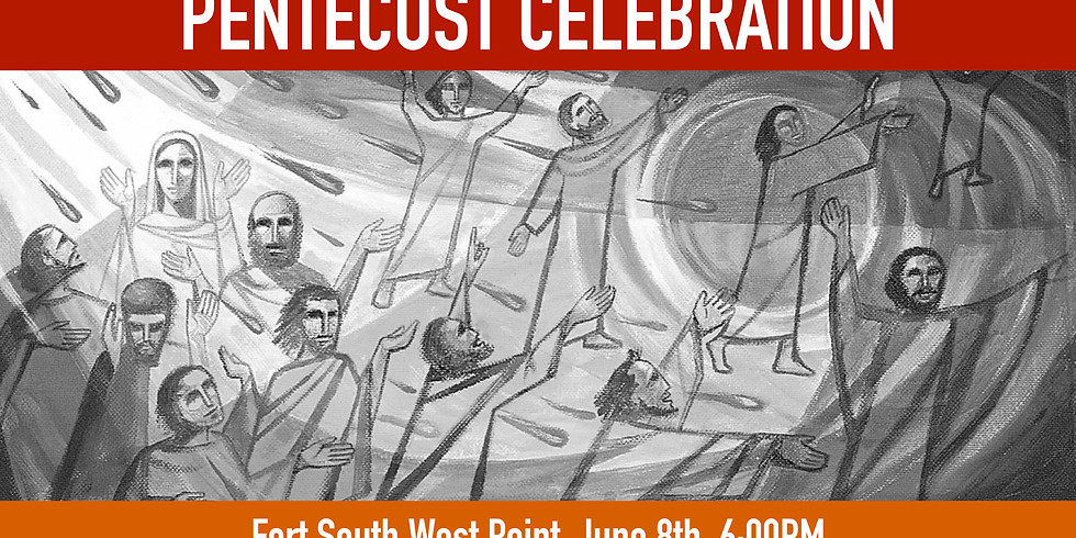 6/8 - Pentecost Celebration