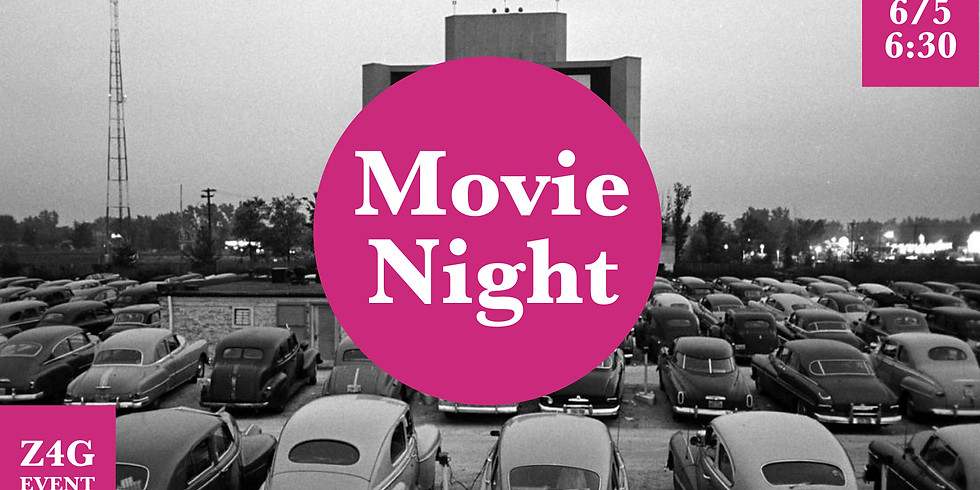 6/5 - Z4G Movie Night