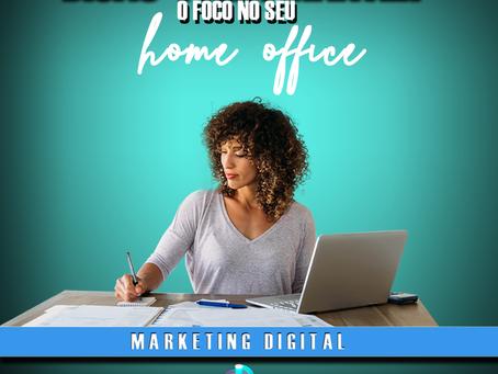 Dicas para manter o foco no seu Home Office