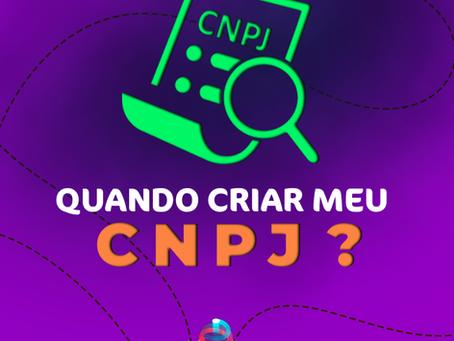 Quando criar meu CNPJ?