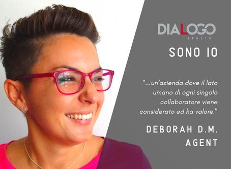 DIALOGO Sono Io - Deborah D. - Agent